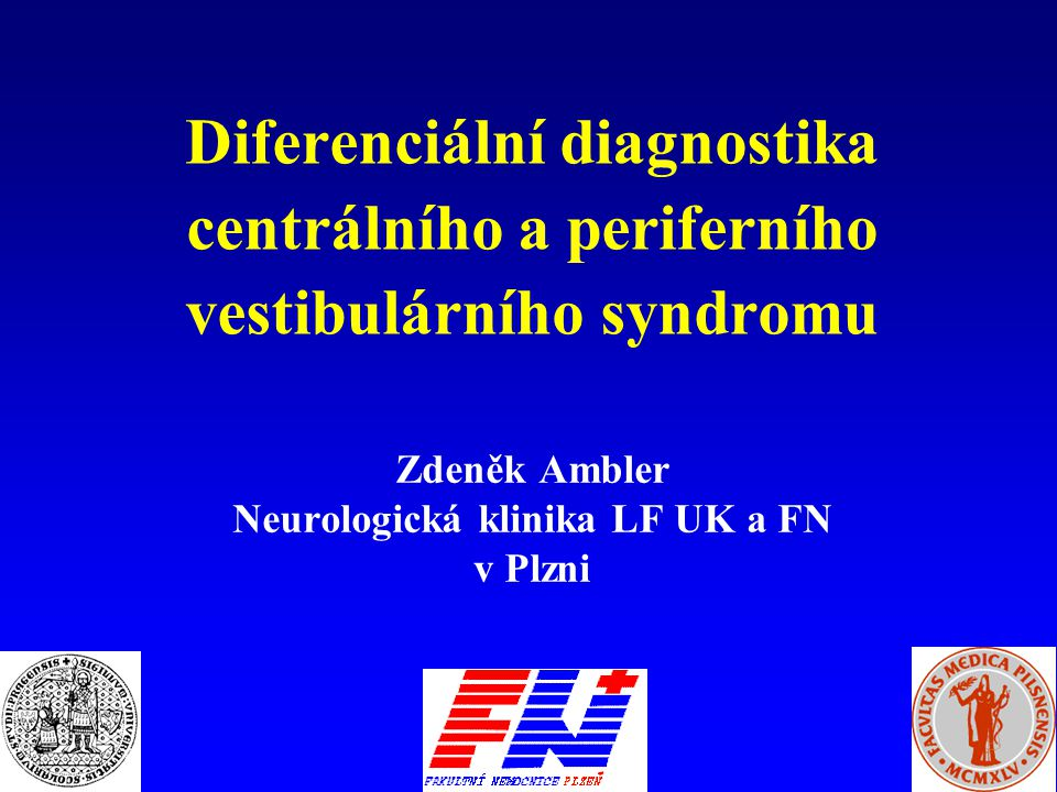 Zdeněk Ambler Neurologická klinika LF UK a FN v Plzni