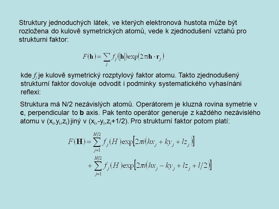 Struktury jednoduchých látek, ve kterých elektronová hustota může být rozložena do kulově symetrických atomů, vede k zjednodušení vztahů pro strukturni faktor: