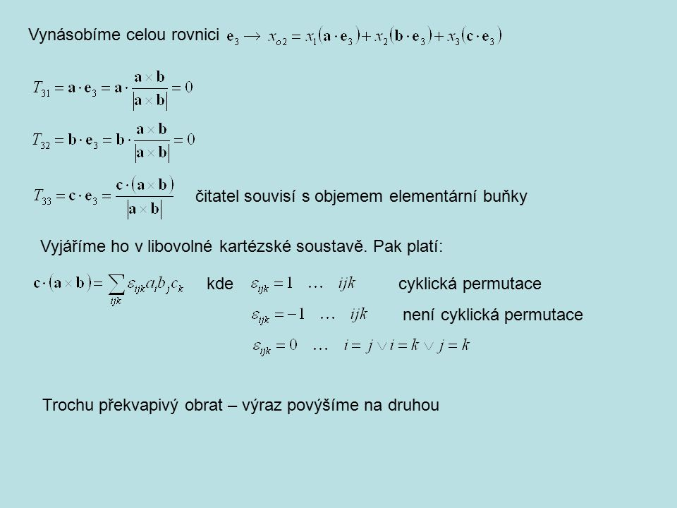 Vynásobíme celou rovnici 