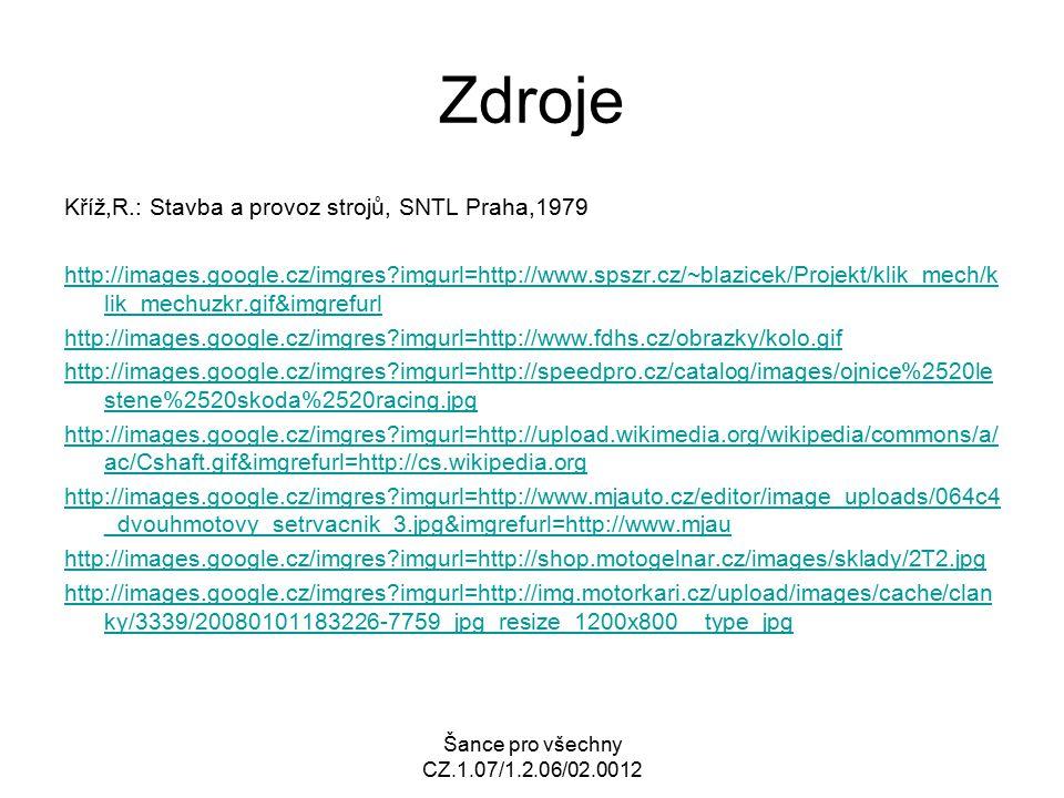Zdroje Kříž,R.: Stavba a provoz strojů, SNTL Praha,1979