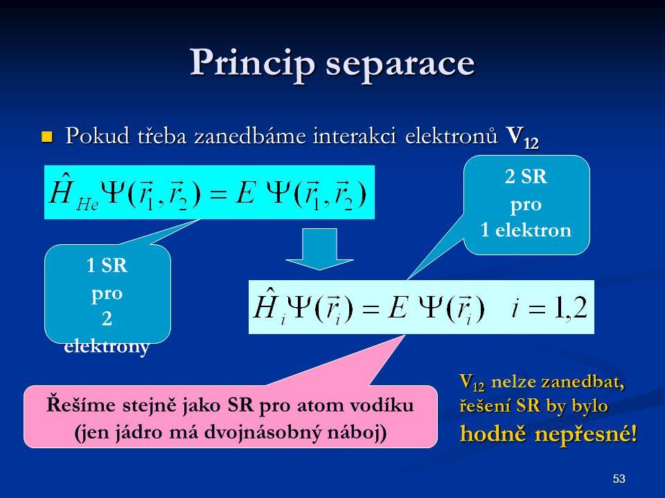 Řešíme stejně jako SR pro atom vodíku (jen jádro má dvojnásobný náboj)
