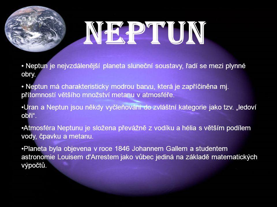 NEPTUN NEPTUN. Neptun je nejvzdálenější planeta sluneční soustavy, řadí se mezi plynné obry.