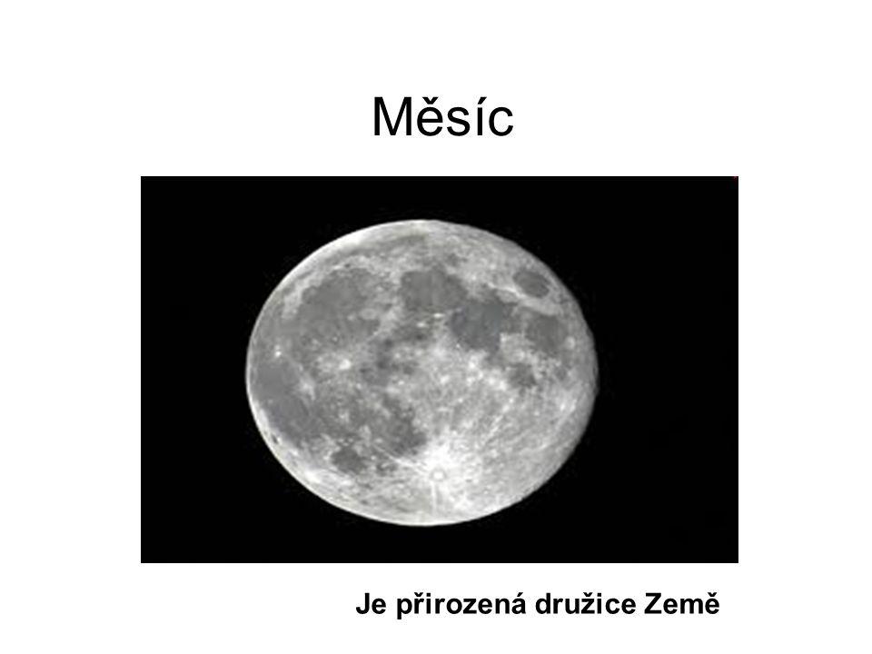 Měsíc Je přirozená družice Země