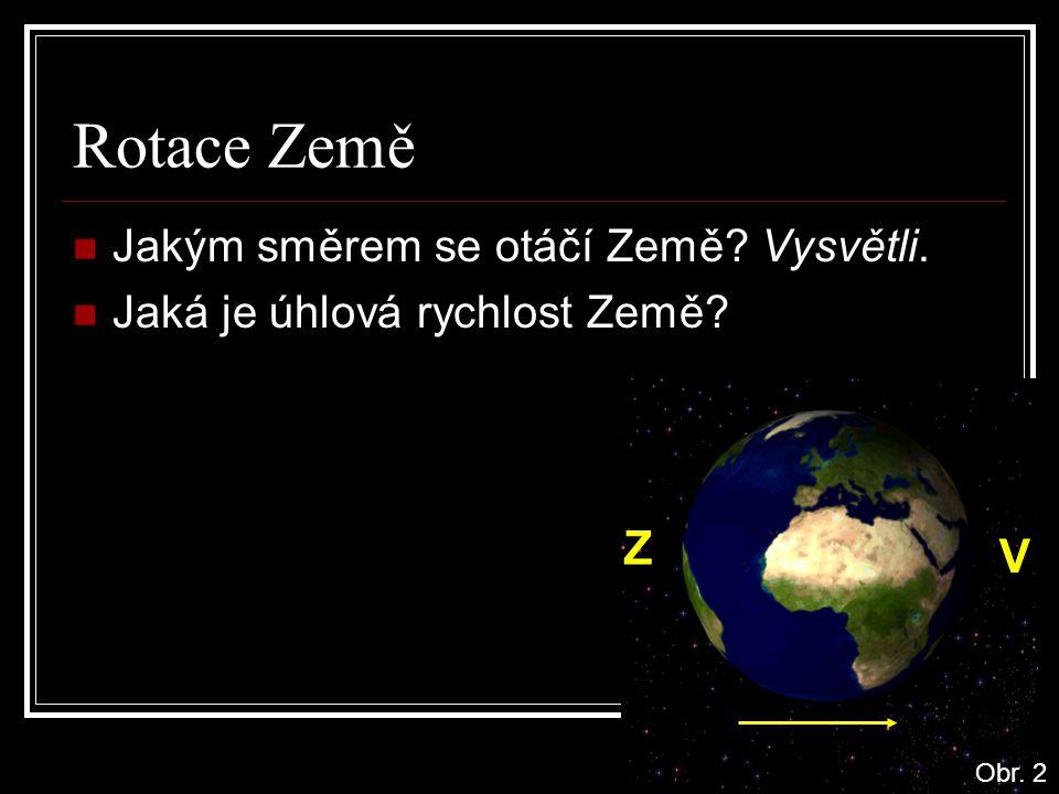 Rotace Země Z V Jakým směrem se otáčí Země Vysvětli.