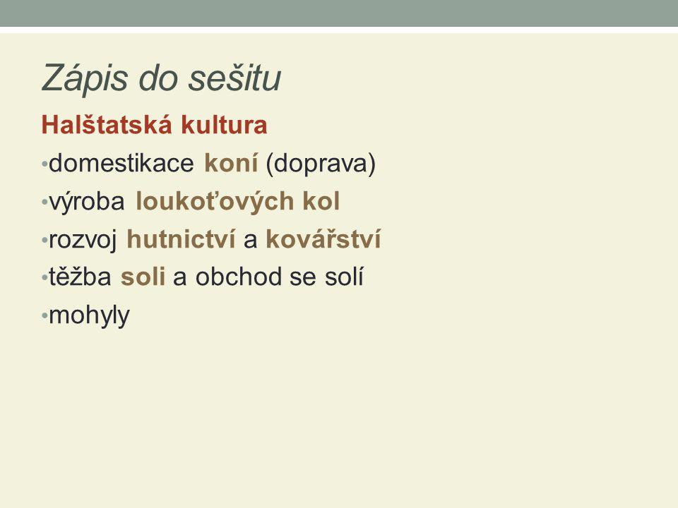 Zápis do sešitu Halštatská kultura domestikace koní (doprava)