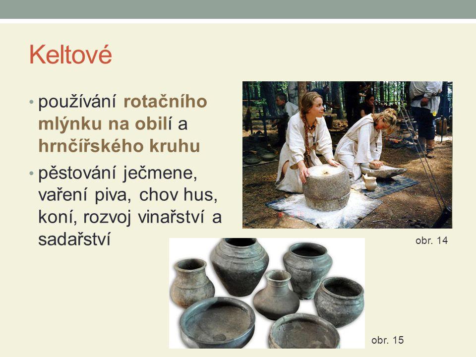 Keltové používání rotačního mlýnku na obilí a hrnčířského kruhu