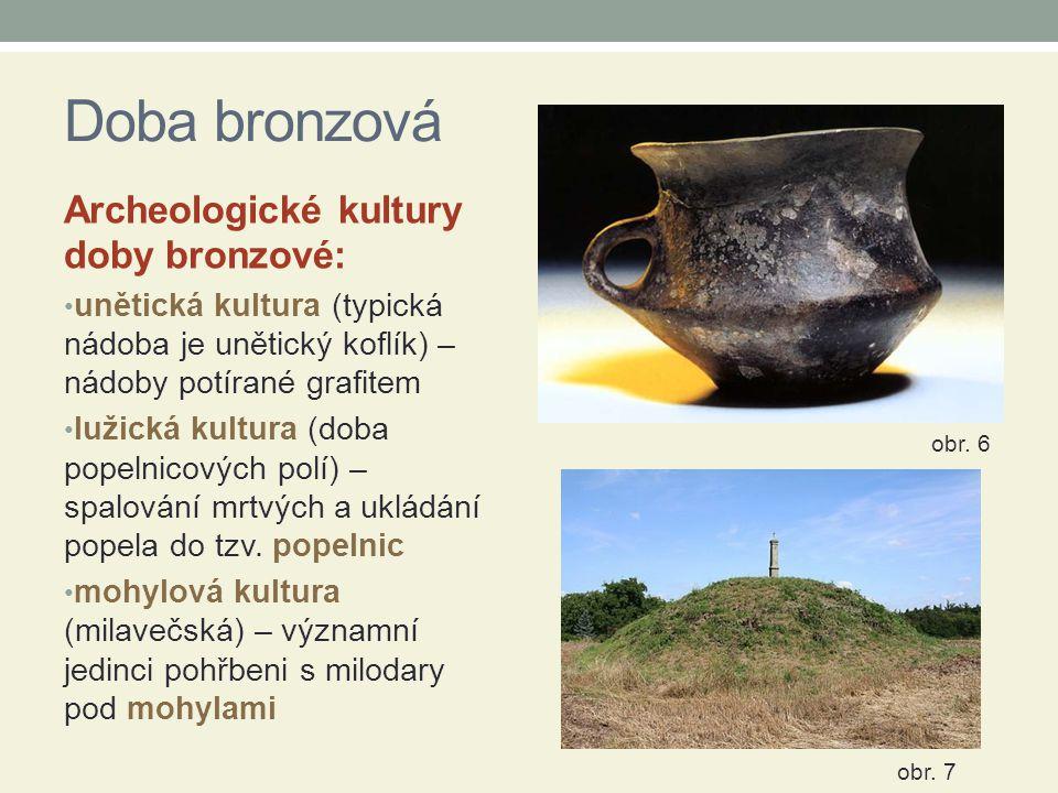 Doba bronzová Archeologické kultury doby bronzové: