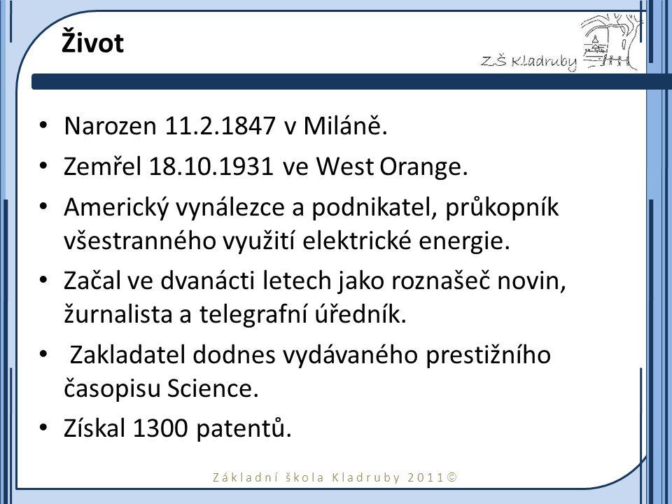Život Narozen 11.2.1847 v Miláně. Zemřel 18.10.1931 ve West Orange.