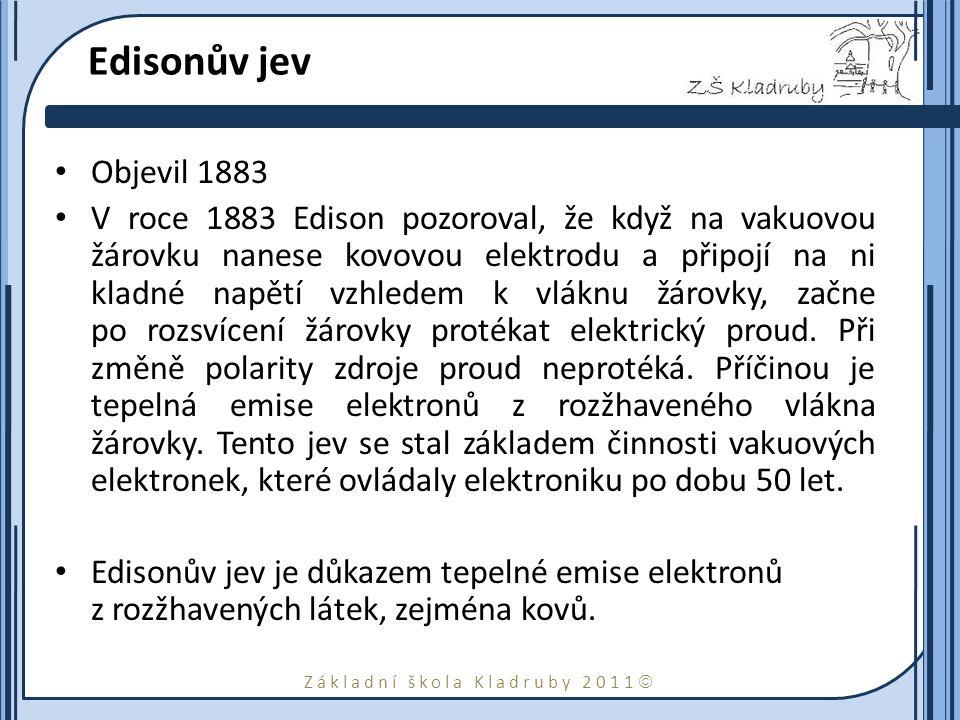 Edisonův jev Objevil 1883.