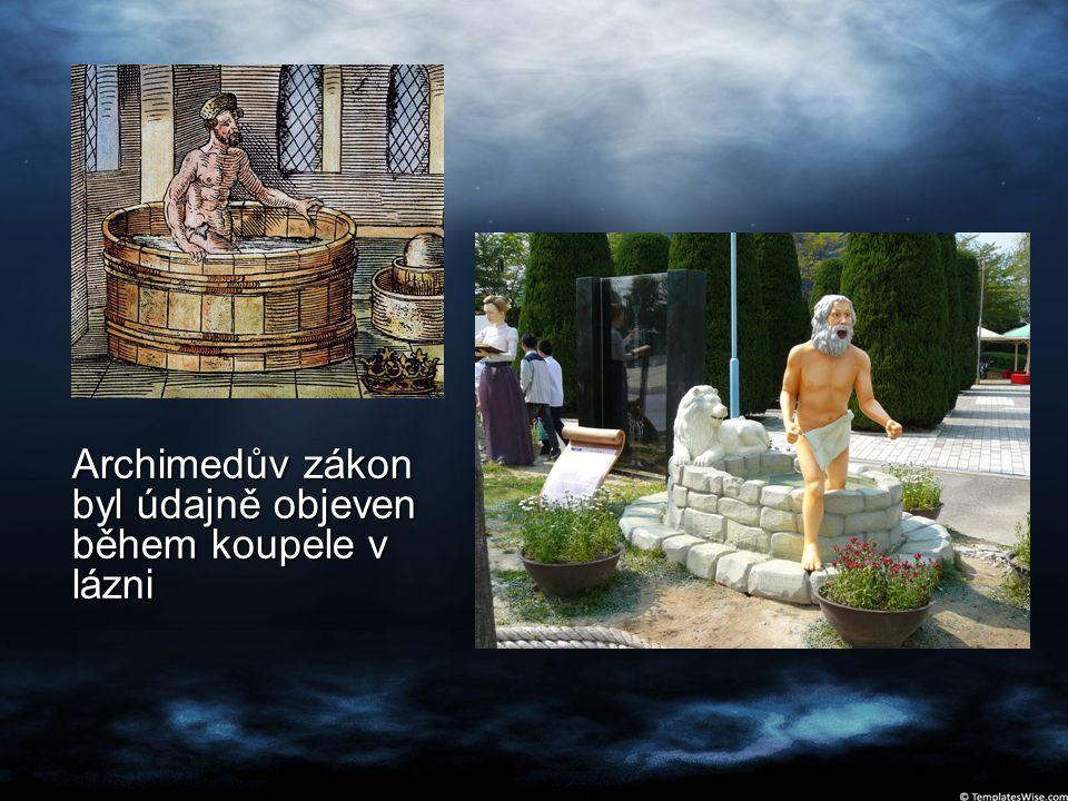 Archimedův zákon byl údajně objeven během koupele v lázni