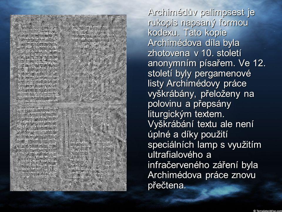 Archimédův palimpsest je rukopis napsaný formou kodexu