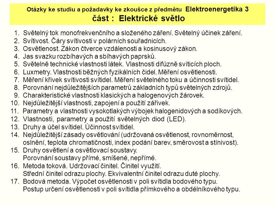 Otázky ke studiu a požadavky ke zkoušce z předmětu Elektroenergetika 3 část : Elektrické světlo