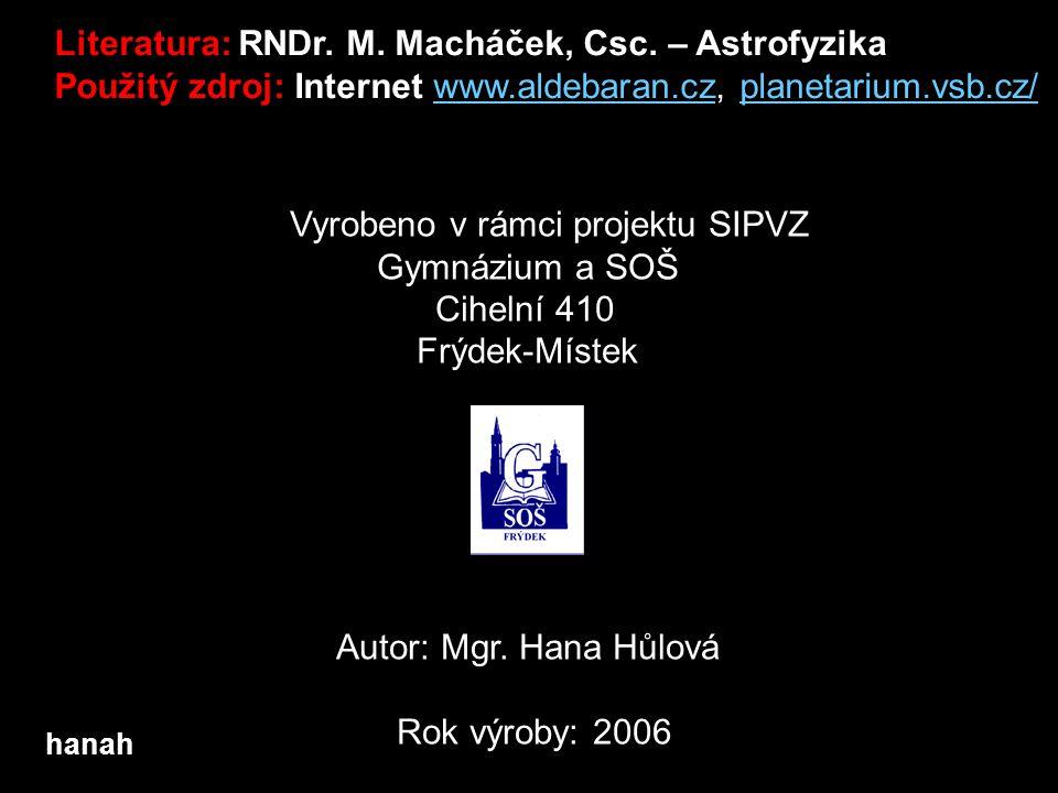 Literatura: RNDr. M. Macháček, Csc. – Astrofyzika