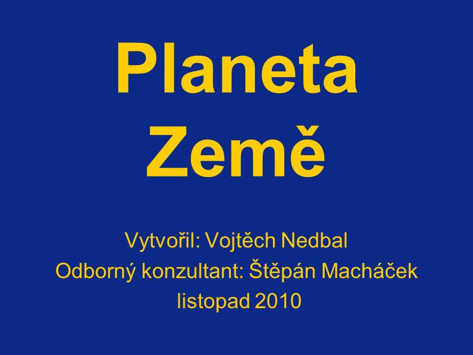 Planeta Země Vytvořil: Vojtěch Nedbal