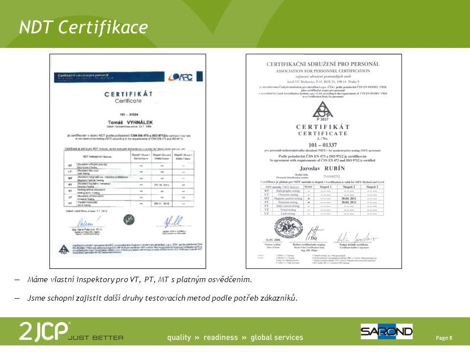 NDT Certifikace Máme vlastní inspektory pro VT, PT, MT s platným osvědčením.