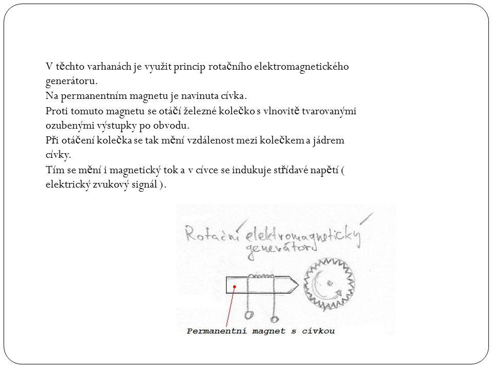 V těchto varhanách je využit princip rotačního elektromagnetického generátoru.