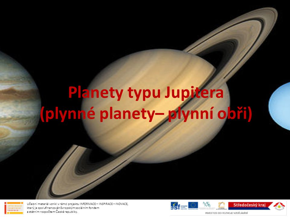 Planety typu Jupitera (plynné planety– plynní obři)