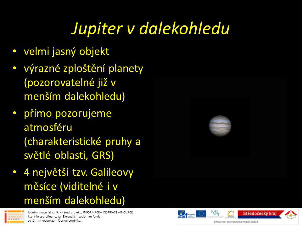 Jupiter v dalekohledu velmi jasný objekt