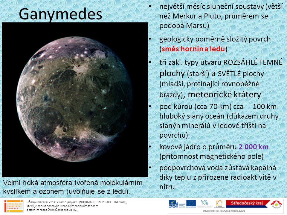 Ganymedes největší měsíc sluneční soustavy (větší než Merkur a Pluto, průměrem se podobá Marsu)