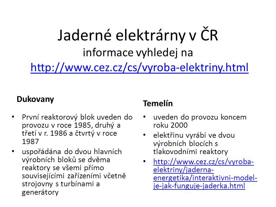 Jaderné elektrárny v ČR informace vyhledej na http://www. cez
