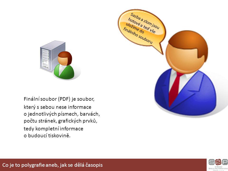 Finální soubor (PDF) je soubor, který s sebou nese informace