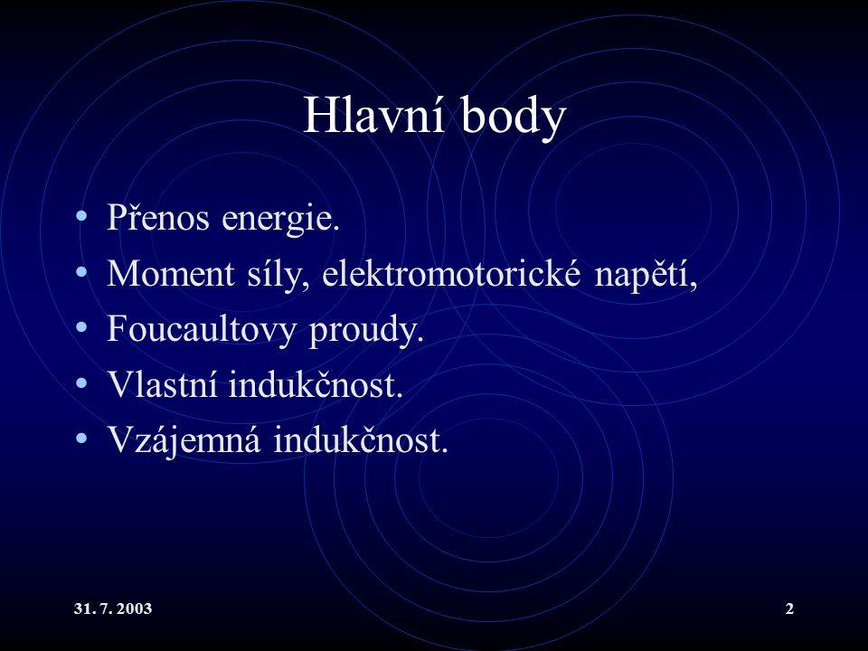 Hlavní body Přenos energie. Moment síly, elektromotorické napětí,