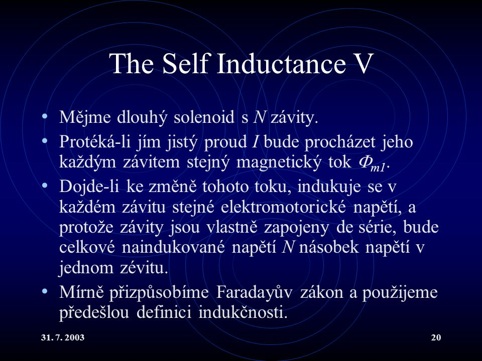 The Self Inductance V Mějme dlouhý solenoid s N závity.