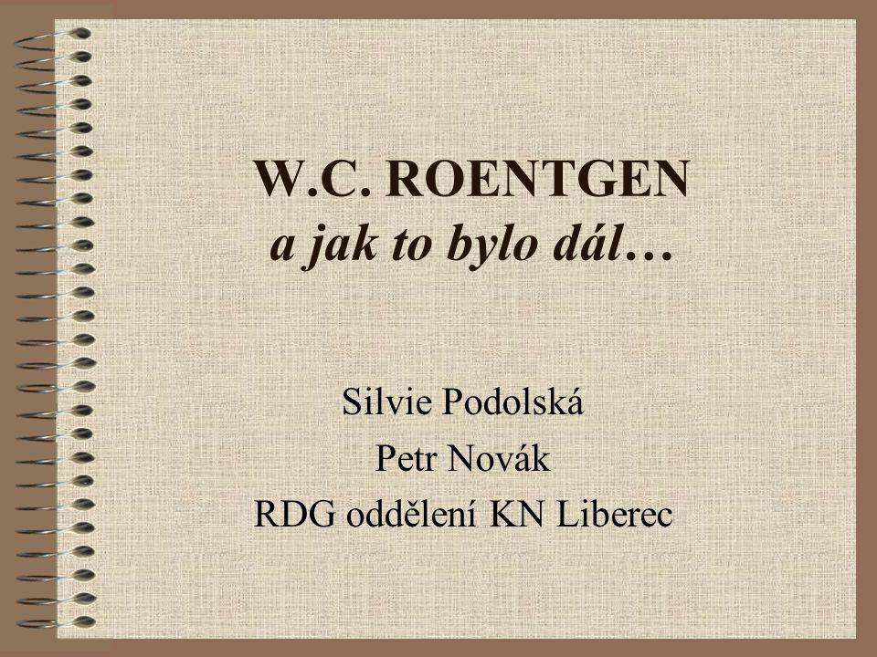 W.C. ROENTGEN a jak to bylo dál…