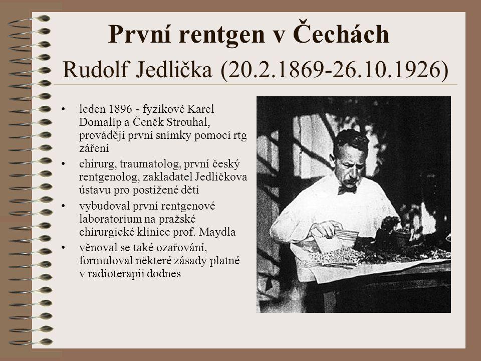 První rentgen v Čechách Rudolf Jedlička (20.2.1869-26.10.1926)