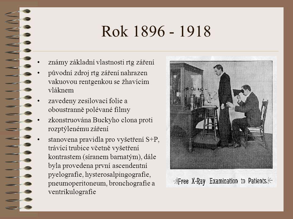 Rok 1896 - 1918 známy základní vlastnosti rtg záření