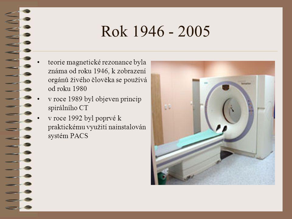 Rok 1946 - 2005 teorie magnetické rezonance byla známa od roku 1946, k zobrazení orgánů živého člověka se používá od roku 1980.