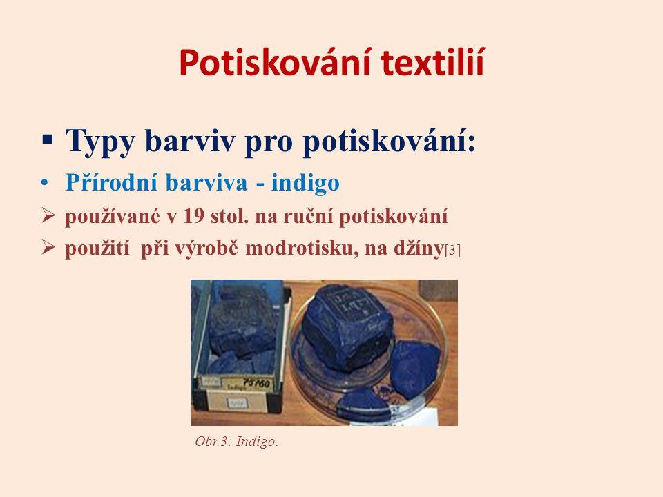 Potiskování textilií Typy barviv pro potiskování: