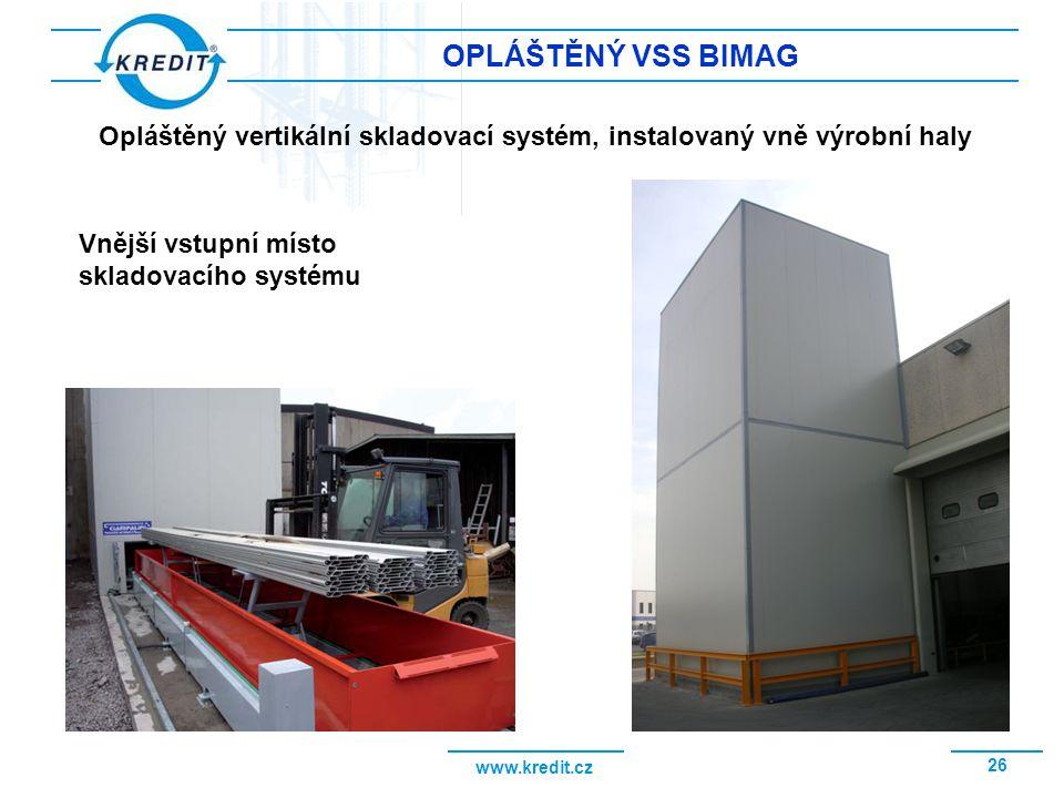 OPLÁŠTĚNÝ VSS BIMAG Opláštěný vertikální skladovací systém, instalovaný vně výrobní haly.