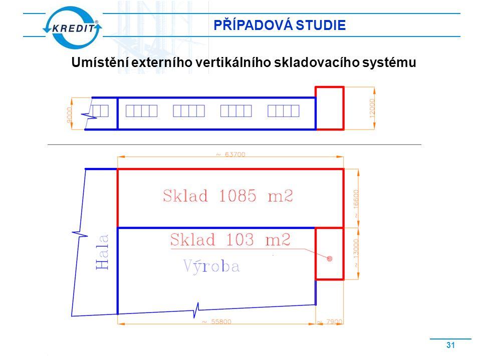 Umístění externího vertikálního skladovacího systému