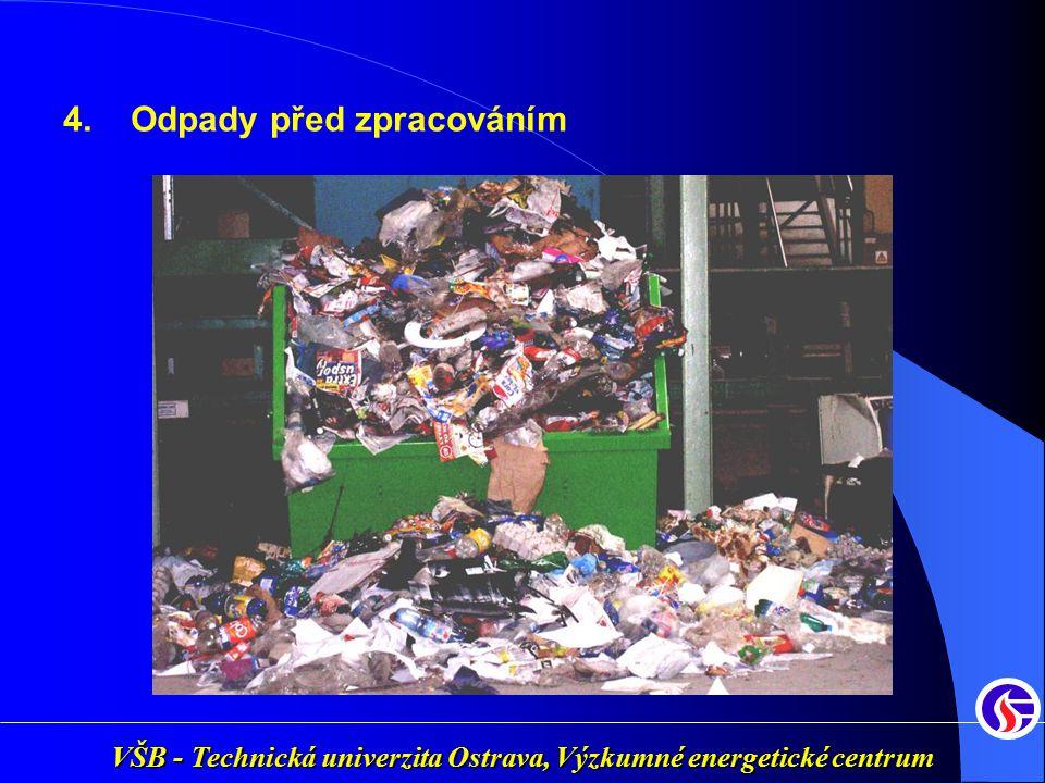 4. Odpady před zpracováním