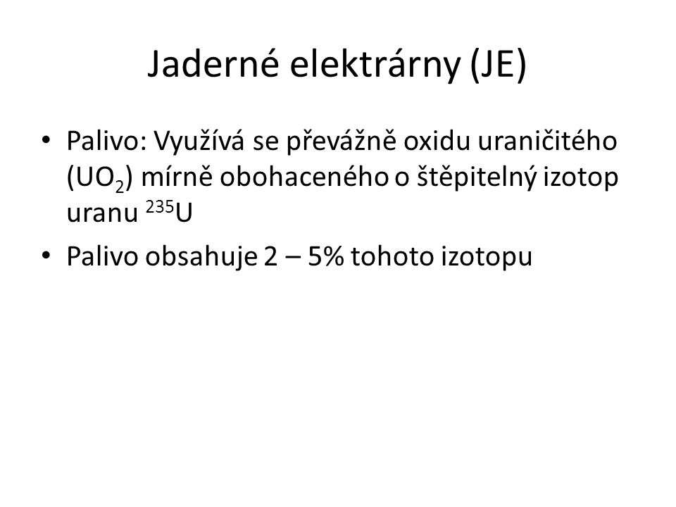 Jaderné elektrárny (JE)