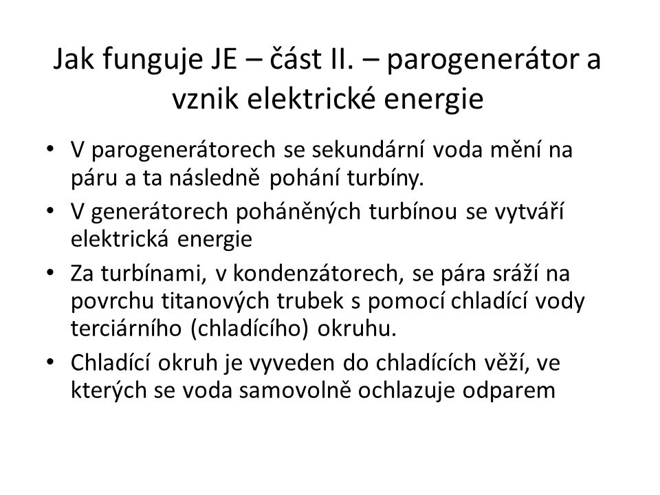 Jak funguje JE – část II. – parogenerátor a vznik elektrické energie