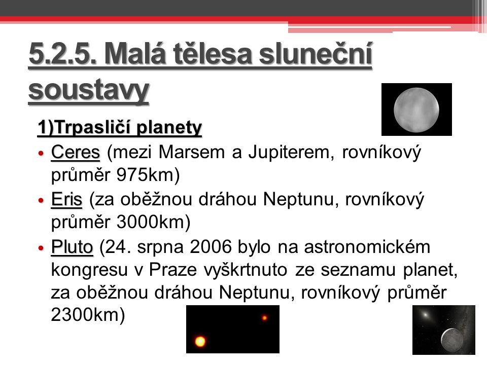 5.2.5. Malá tělesa sluneční soustavy