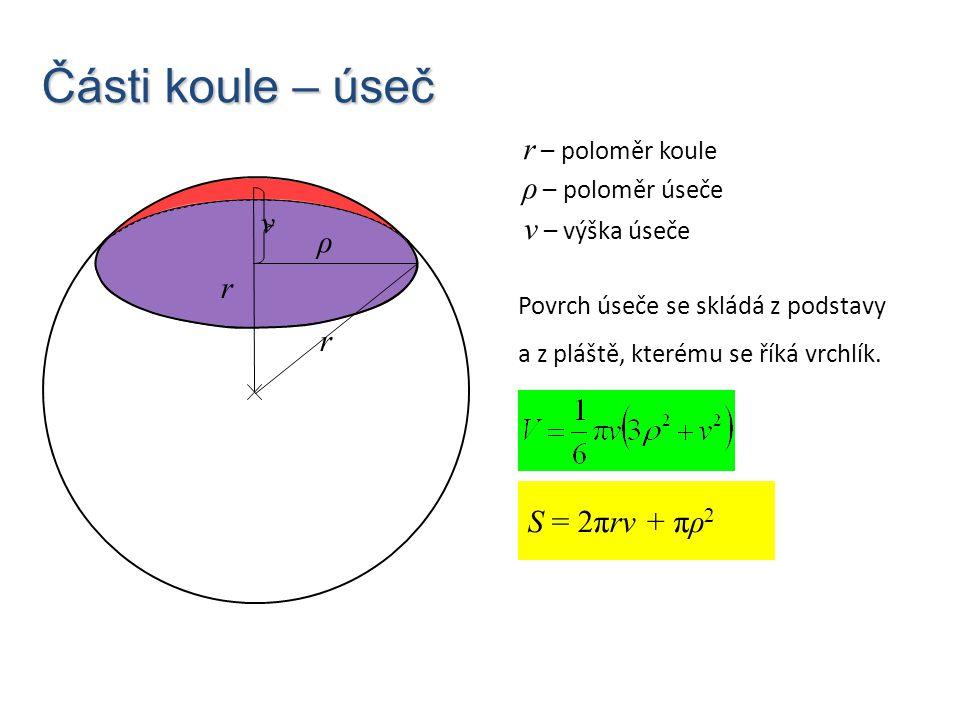 Části koule – úseč r – poloměr koule ρ – poloměr úseče v
