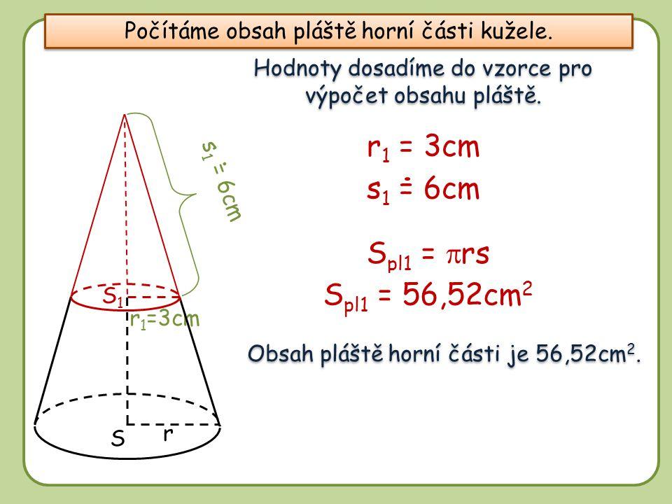 r1 = 3cm s1 = 6cm Spl1 = prs Spl1 = 56,52cm2