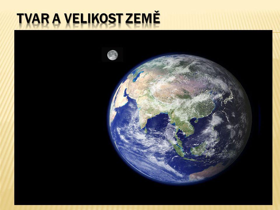 Tvar a velikost Země Poloměr Země je skoro 6,5 tisíce kilometrů (6 378 km), z čehož plyne relativně malá křivost povrchu.