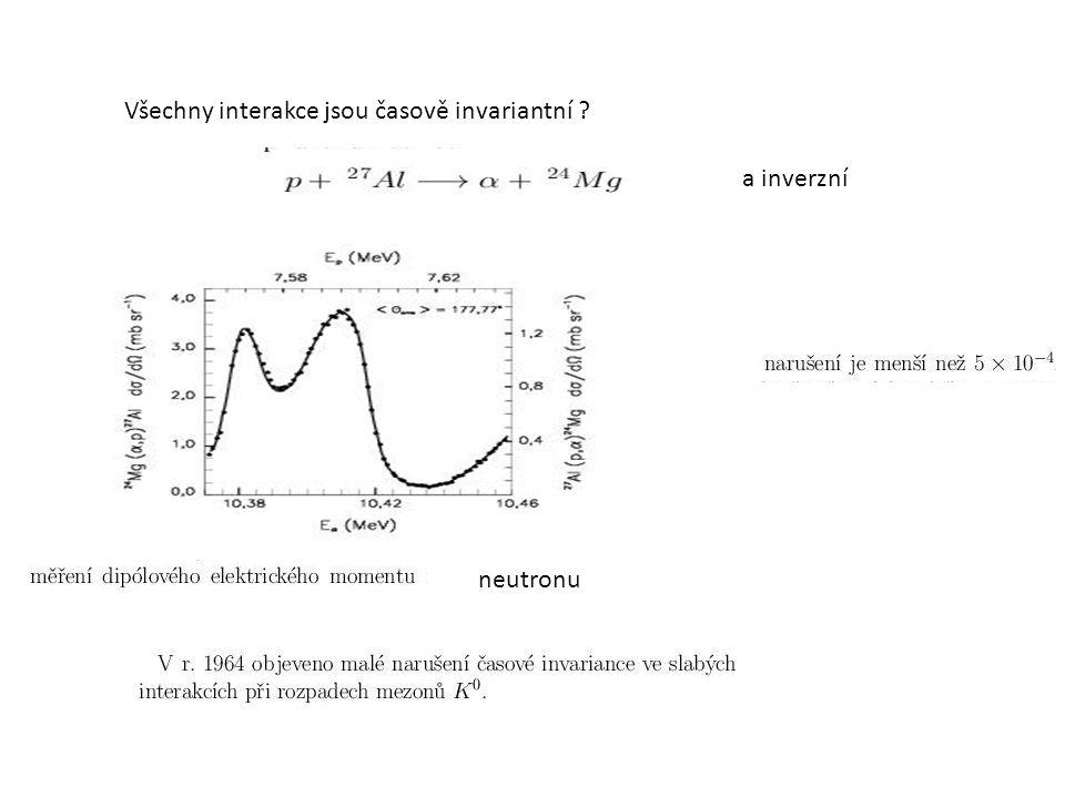 Všechny interakce jsou časově invariantní
