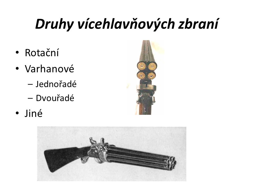 Druhy vícehlavňových zbraní