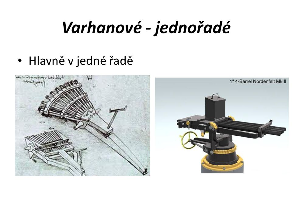 Varhanové - jednořadé Hlavně v jedné řadě