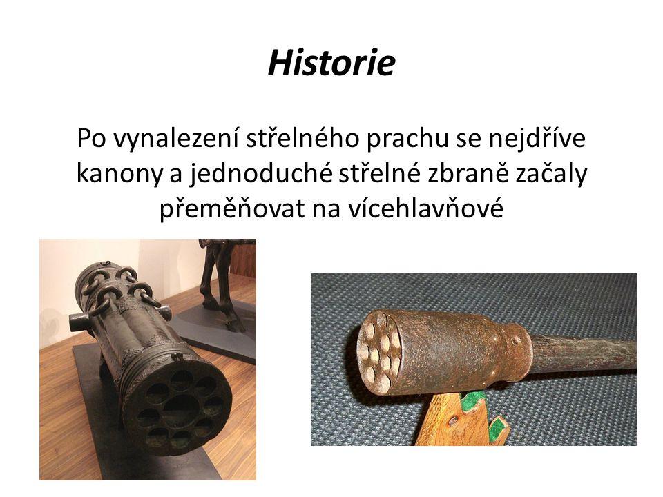 Historie Po vynalezení střelného prachu se nejdříve kanony a jednoduché střelné zbraně začaly přeměňovat na vícehlavňové.
