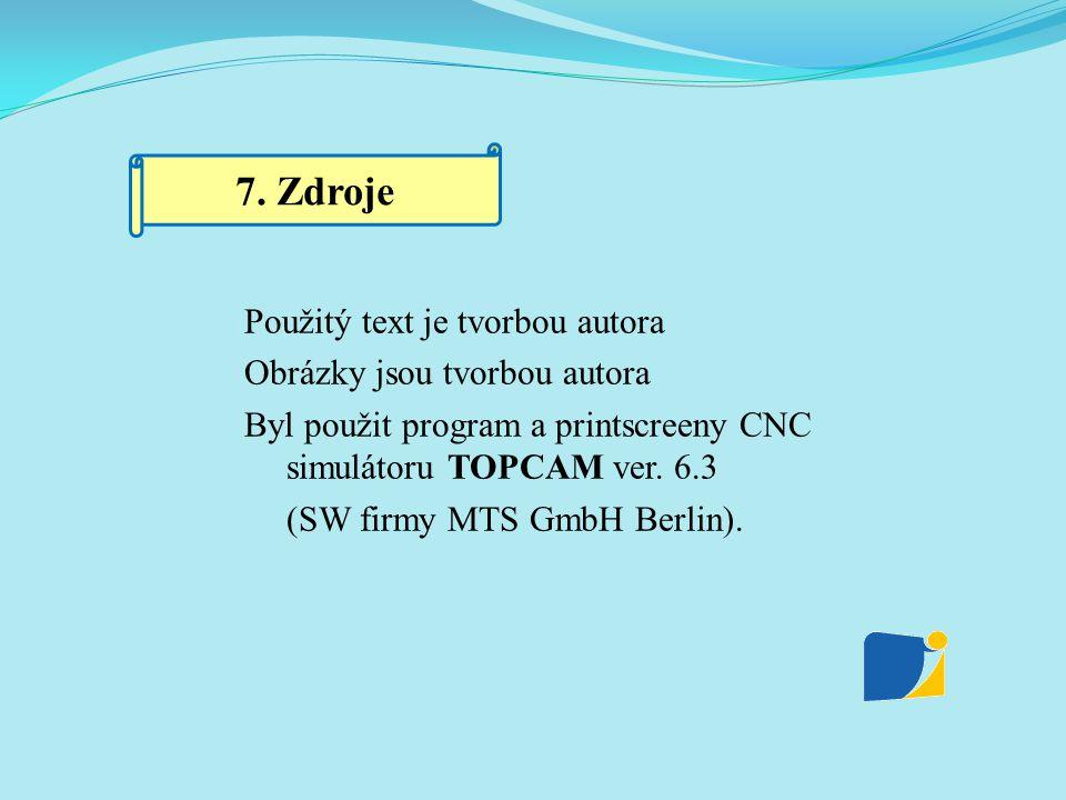 7. Zdroje Použitý text je tvorbou autora Obrázky jsou tvorbou autora