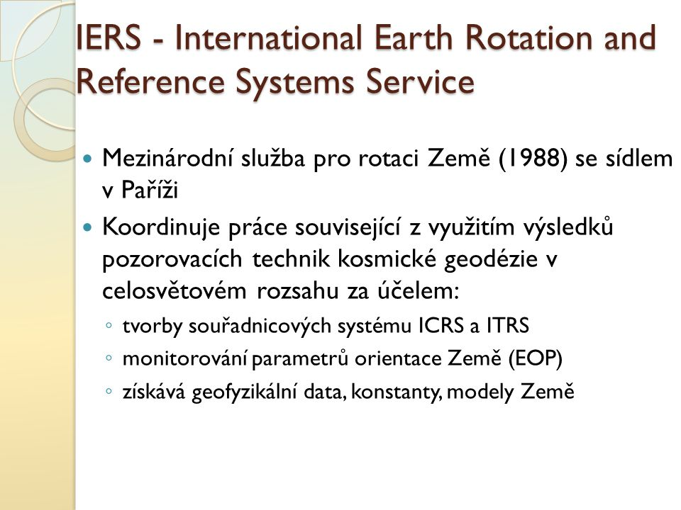 IERS - International Earth Rotation and Reference Systems Service