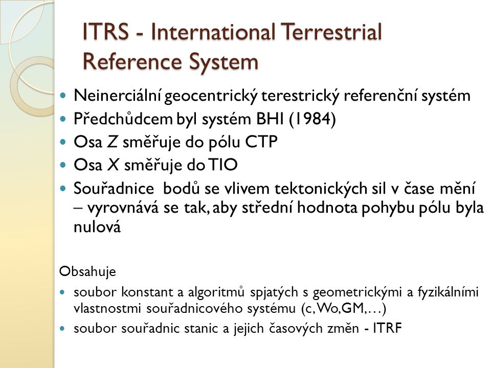 ITRS - International Terrestrial Reference System