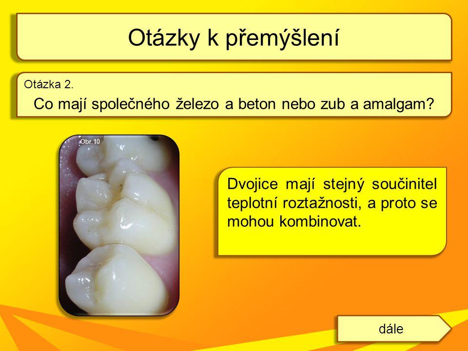 Co mají společného železo a beton nebo zub a amalgam