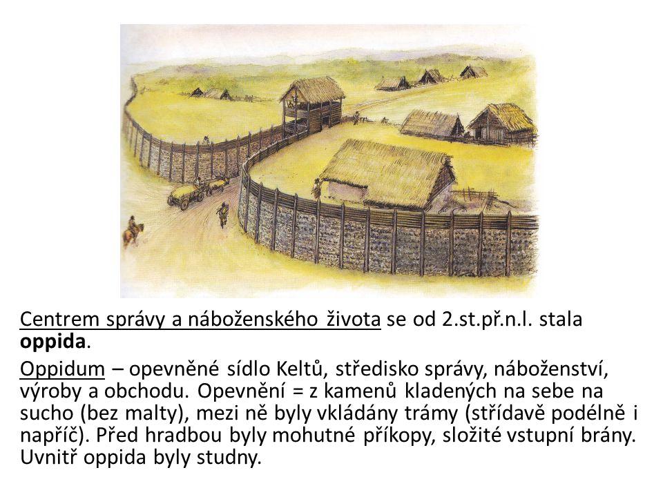 Centrem správy a náboženského života se od 2.st.př.n.l. stala oppida.